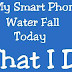 Smart Phone Water Fall What Next