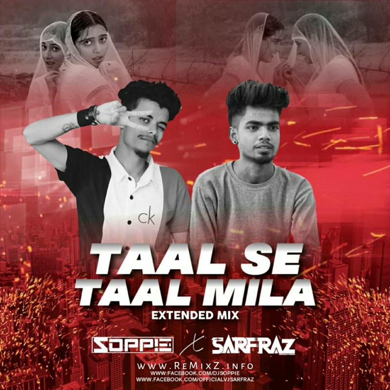 Taal Se Taal Mila (Extended Mix) SOPPIE x SARFRAZ