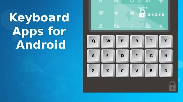 أفضل تطبيقات لوحة المفاتيح لنظام Android