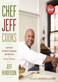 Chef Jeff Cooks By Jeff Henderson