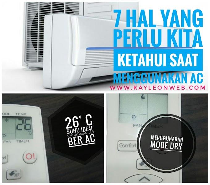 7 Hal yang perlu kita ketahui saat menggunakan AC