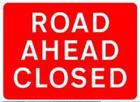 Road Ahead Closed street sign
