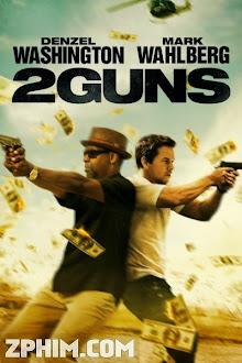 Điệp Vụ 2 Mang - 2 Guns (2013) Poster