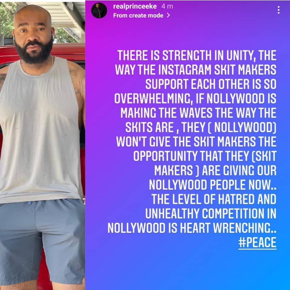 ''The level of hatred and unhealthy competition in Nollywood is heart wrenching-'' Actor Prince Eke writes as he applauds Instagram skit makers for their collaborations