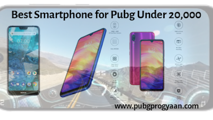 Best smartphone for Pubg Under 20,000 May 2019