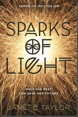 Sparks of Light  (Into the Dim #2)