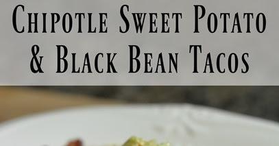 Hawley: Chipotle Sweet Potato & Black Bean Tacos
