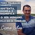 O Trabalho sustenta, honra e dignifica o ser humano afirma Cícero Silva