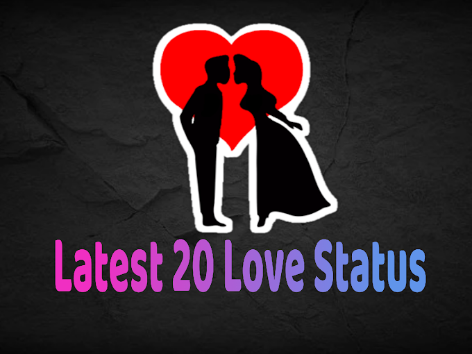Latest 20 Love Status