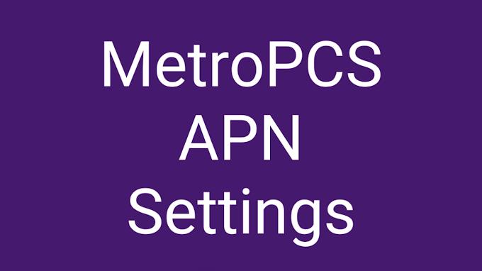 MetroPCS APN Settings (June, 2021) | MetroPCS 5G APN Settings Android, iPhone