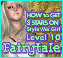 Style Me Girl  Level 10 - Fairytale - Isabella - Stunning! Three Stars