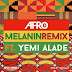 Afro B - Melanin(ft. Yemi Alade) Remix[2019 DOWNLOAD]