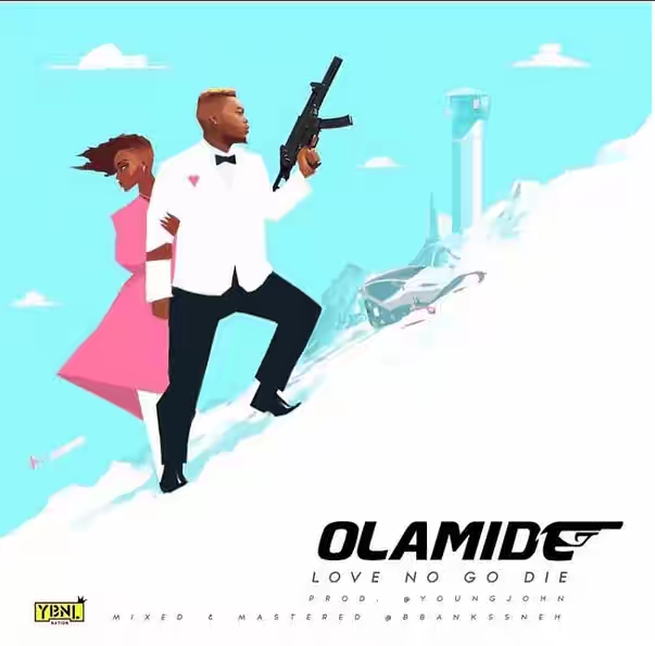 Music: Olamide – Love No Go Die (Prod. Young John)