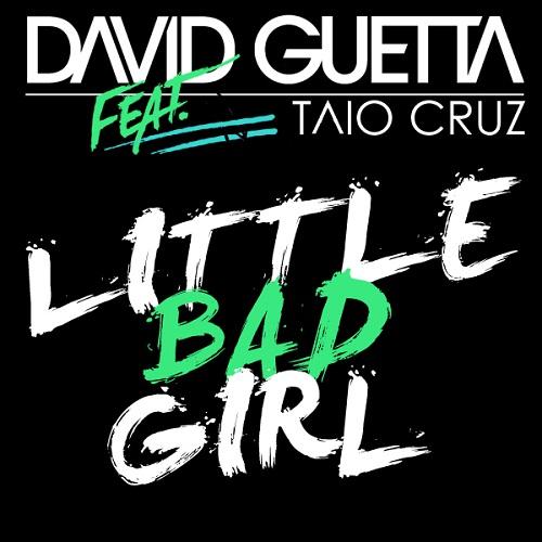 Little Bad Girl by David Guetta ft. Taio Cruz & Ludacris