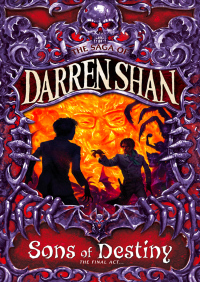 Sons of Destiny (The Saga of Darren Shan, Book 12) By Darren Shan