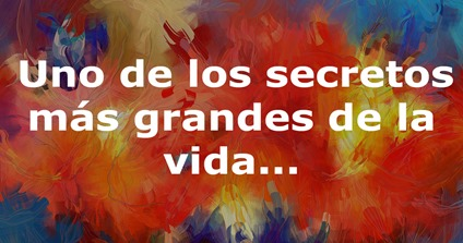 Uno-de-los-secretos-más-grandes-de-la-vida...