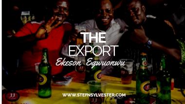 The Export | Short Story by Ekeson Egwuonwu