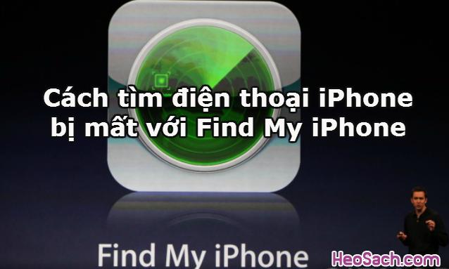 Hình 1 - Cách tìm điện thoại iPhone bị mất với Find My iPhone