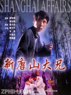 Tân Đường Sơn Đại Huynh - Shanghai Affairs (1998) Poster