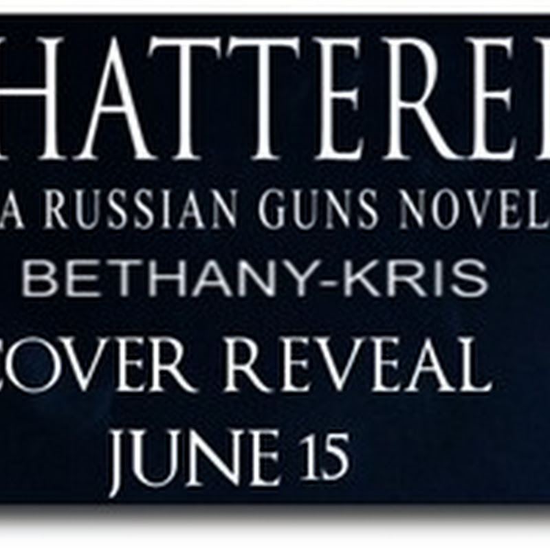 Cover Reveal: Shattered - The Russian Guns # 5 by Bethany-Kris @BethanyKris @sparklebooktour
