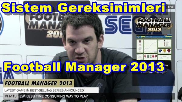 Football Manager 2013 PC Sistem Gereksinimleri