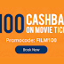 Paytm - Flat Rs.100 Cashback On Booking 2 Or More Movie Tickets