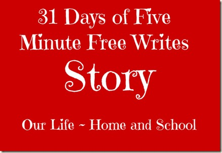31 Days of Freww Writes - Story