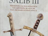 Perseteruan Dua Ksatria Salahuddin Al Ayyubi dan Richard Si Hati Singa dalam Perang Salib III