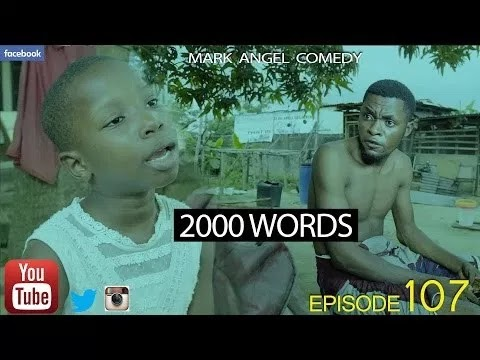 "[Commedy Video] Mark Angel Commedy – 2000 WORDS ""Episode 107"""