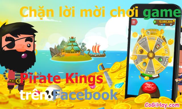 Chặn thông báo mời chơi game Facebook Pirate Kings