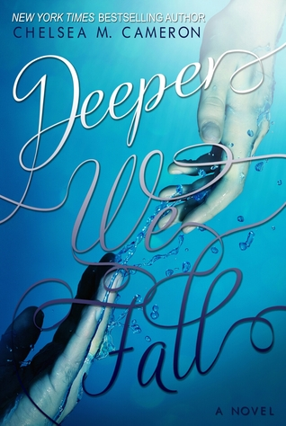 Review: DEEPER WE FALL by Chelsea M. Cameron
