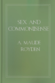 Cover of Maude Royden's Book Sex And Common Sense
