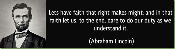 quote-lets-have-faith-that-right-makes-might-and-in-that-faith-let-us-to-the-end-dare-to-do-our-duty-abraham-lincoln-112678