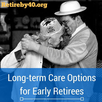 Long term care options for early retirees