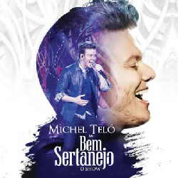 CD Michel Teló - Bem Sertanejo: O Show Ao Vivo (Torrent)
