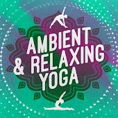 Ambient & Relaxing Yoga