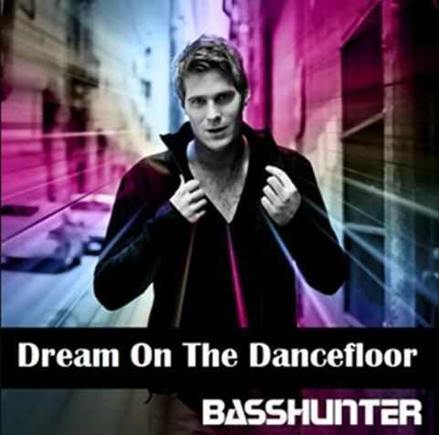 Basshunter - Dream on the Dancefloor 10012012