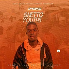 DOWNLOAD MP3: Spyedkid - Ghetto Youths