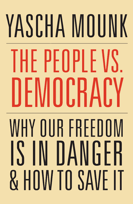 Cover of 'The People vs. Democracy: Why Our Freedom Is in Danger and How to Save It', by Yascha Mounk, published on 5 March 2018. Graphic: Harvard University Press
