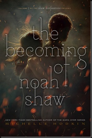 The Becoming of Noah Shaw  (The Shaw Confessions #1)