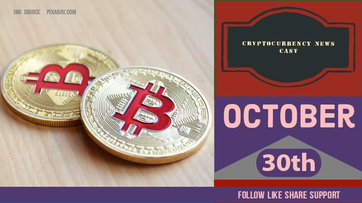 Crypto News Cast For October 30th 2020 ?