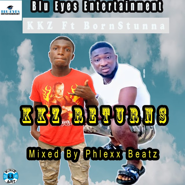 Kkz ft Bornstunna-Kkz Returns(Prod.By PhlexxBeatz)