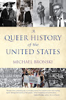A Queer History of the United States by Michael Bronski On sale May 15, 2012 Paperback $17.00  http://www.beacon.org/productdetails.cfm?PC=2265