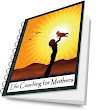 Life Coaching for Mothers
