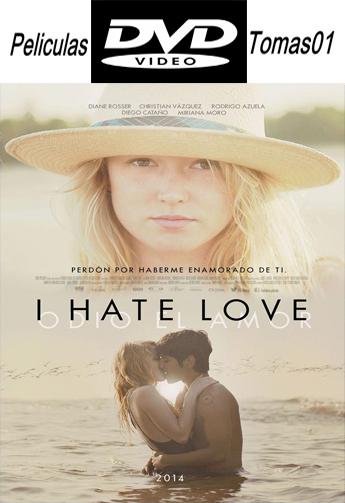 I Hate Love (Odio El Amor) (2012) DVDRip