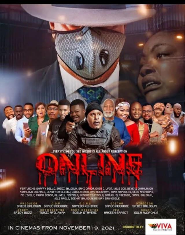 'ONLINE', Saidi Balogun's Latest Work, Premieres 19th Of November ~Omonaijablog