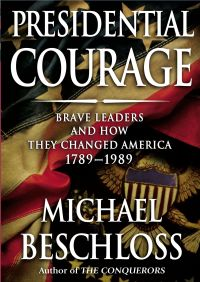 Presidential Courage By Michael R. Beschloss