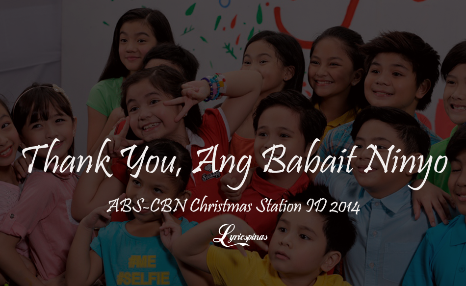 ABS-CBN Christmas Station ID 2014 Thank You, Ang Babait Ninyo