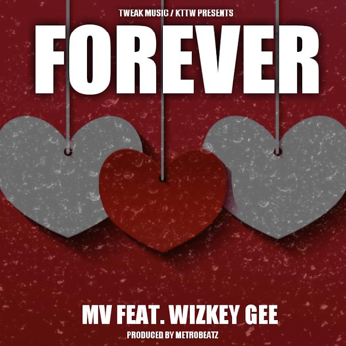 MV ft.  Wizkey Gee - Forever