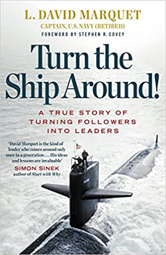 Cover image of the book: Turn the Ship Around (by L. David Marquet)